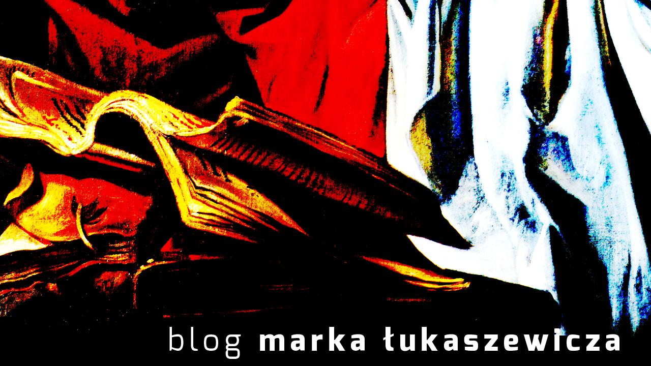 blog Marka Łukaszewicza